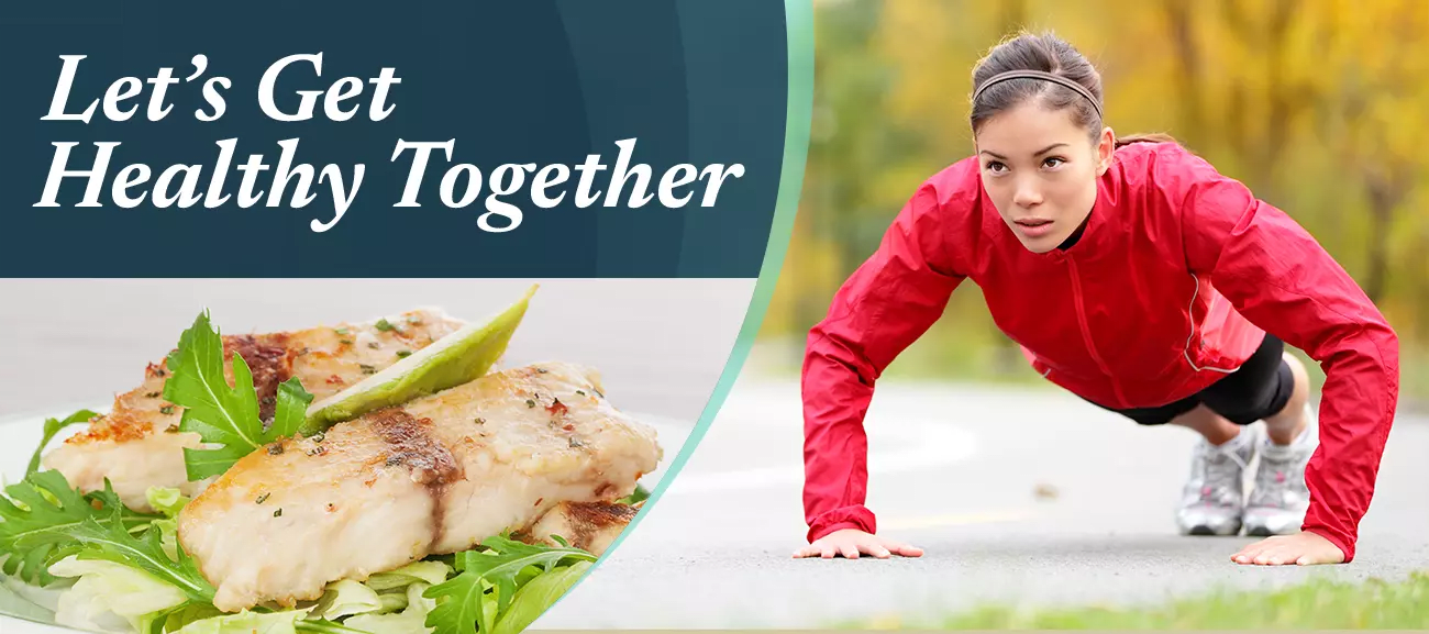 Let's Get Healthy Together: Exercise and Recipes.